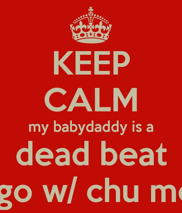 Baby Daddy Quotes keep calm my baby daddy is a dead