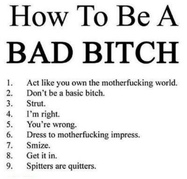 Bitch Quotes how to be a bad bitch