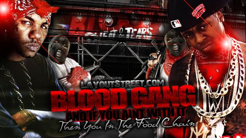 Blood Gang Quotes layout street blood gang then you in the food chain