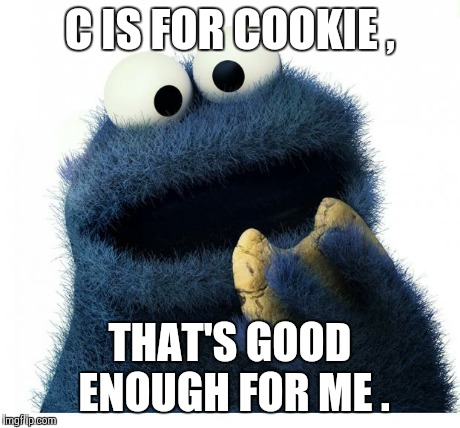 C is for cookie that s good enough for me Cookie Meme