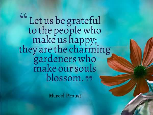 Charming Quotes let us be grateful to the people who