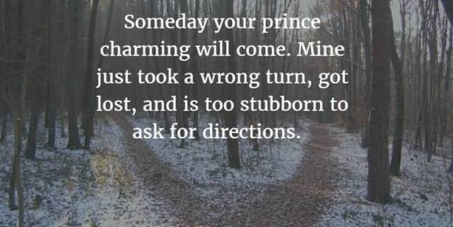 Charming Quotes someday your prince charming will cow