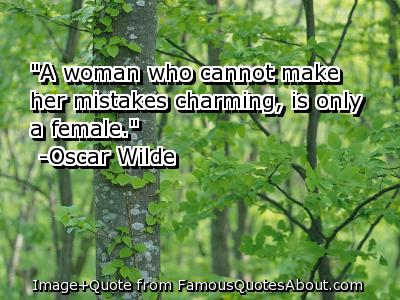 Charming sayings a woman who cannot make her mistakes