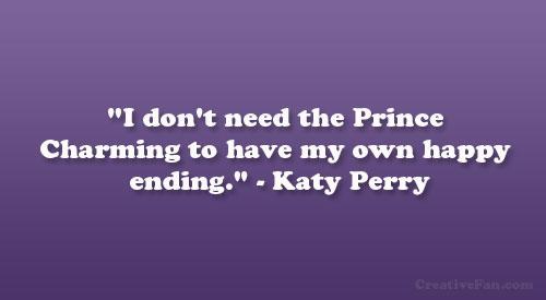 Charming sayings i dont' need the prince charming