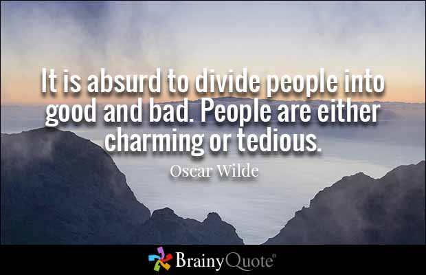 Charming sayings it is absurd to divide people into