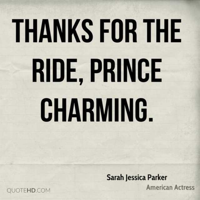 Charming sayings thanks for the ride prince