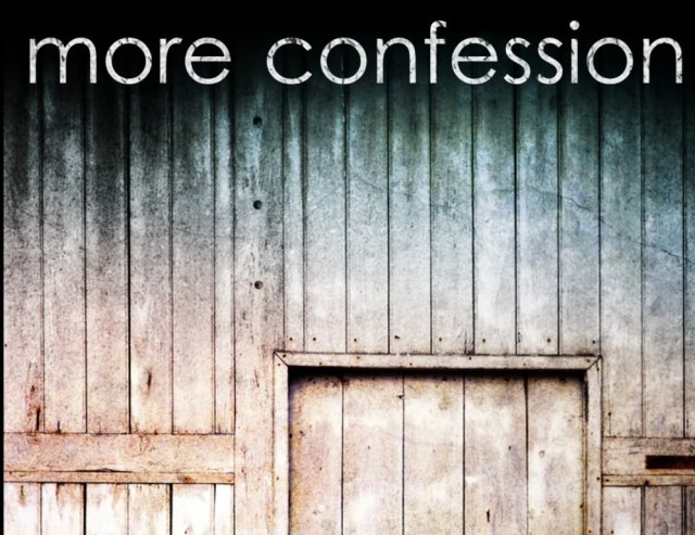 Confession Day 1