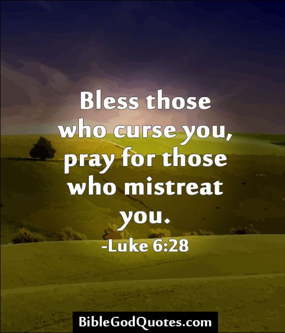 Curse Sayings bless those who curse you pray for those who mistreat you