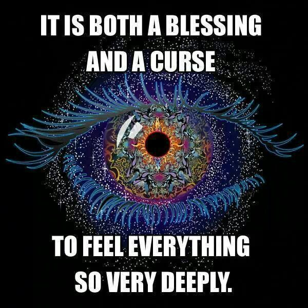 Curse Sayings it is both a blessing and a curse to feel everything so very deeply.