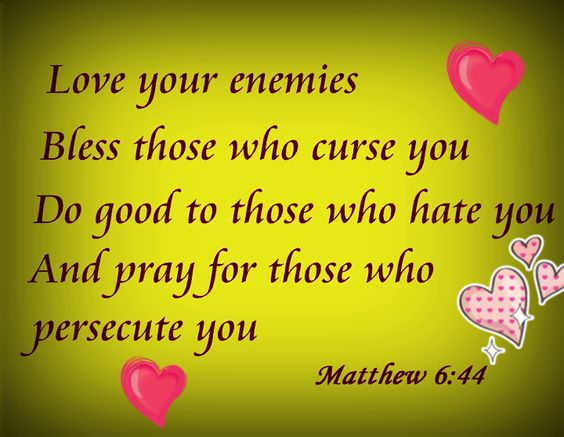Curse Sayings love your enemies bless those who curse you do good to those