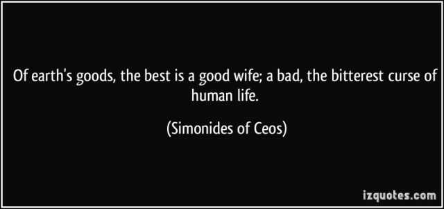Curse Sayings of earth s goods the best is a good wife a bad the bitterest curse of human life