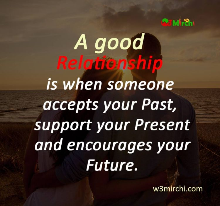Dating Quotes a good relationship is when someone accepts your past