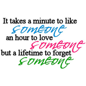 Dating sayings it takes a minutes to like someone an hour