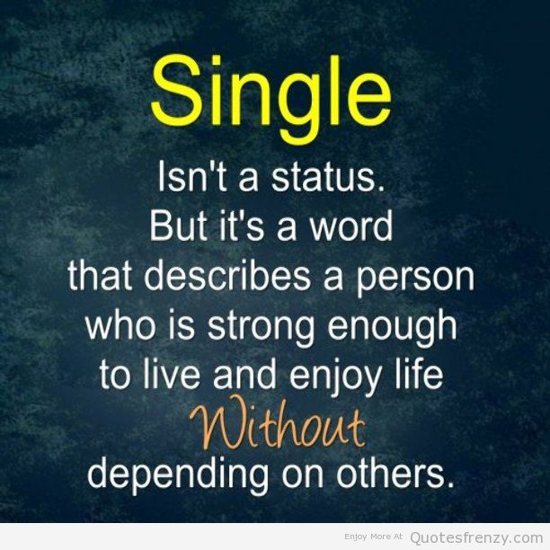 Dating sayings singleisnt' a status but its a word