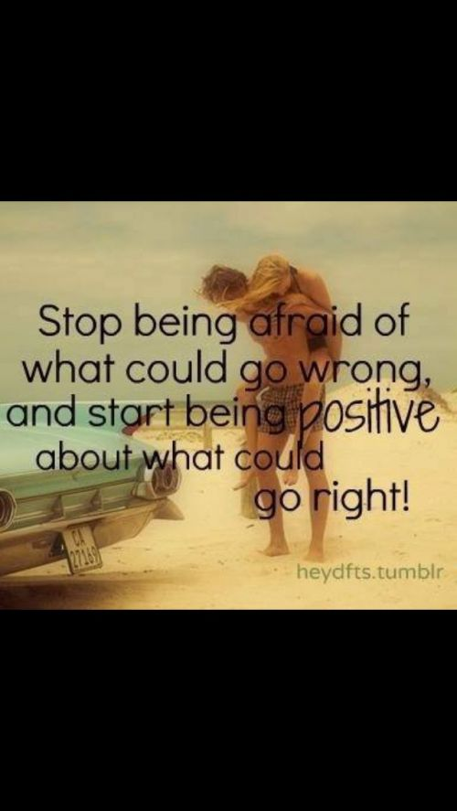 Dating sayings stop being afraid of what could go