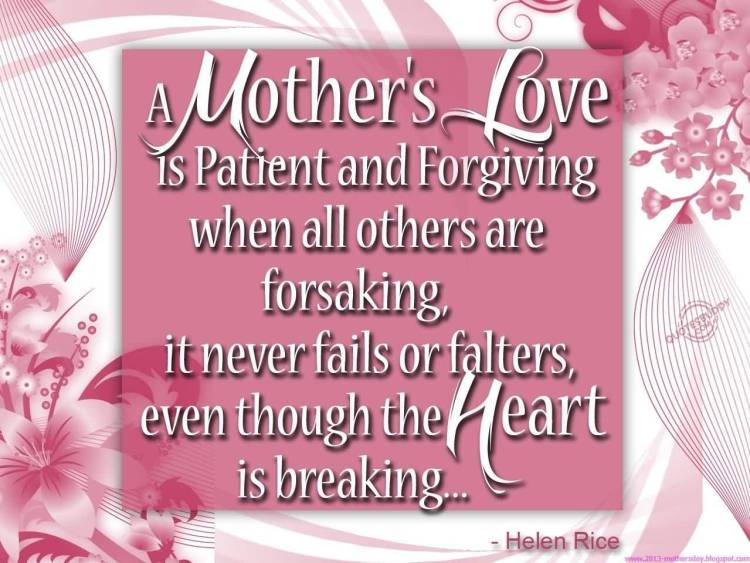 Day Quotes a mothers love is patient and forgiving when all others