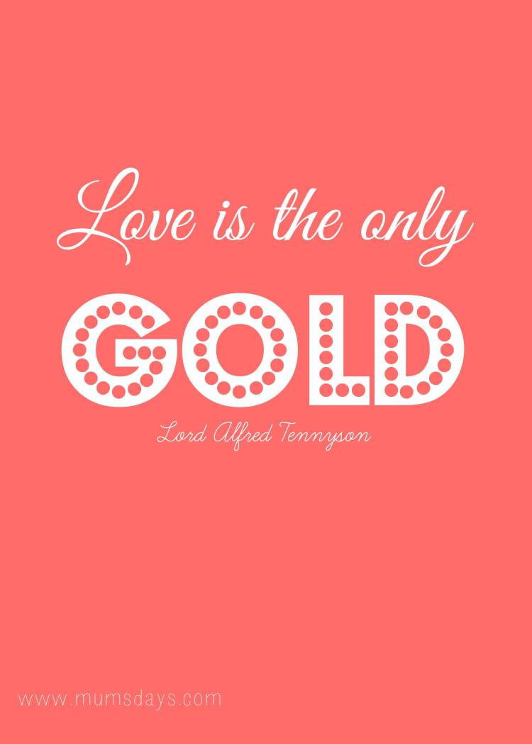 Day Quotes love is the only gold