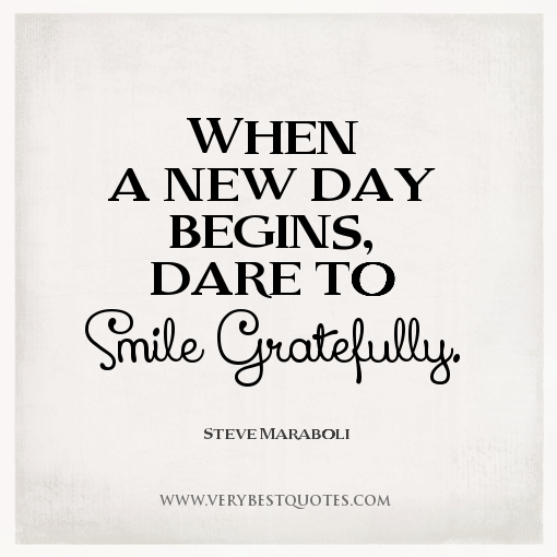 Day Quotes when a new day begins dare