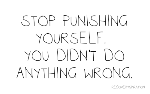 Depression Recovery Quotes stop punishing yourself you didn't do