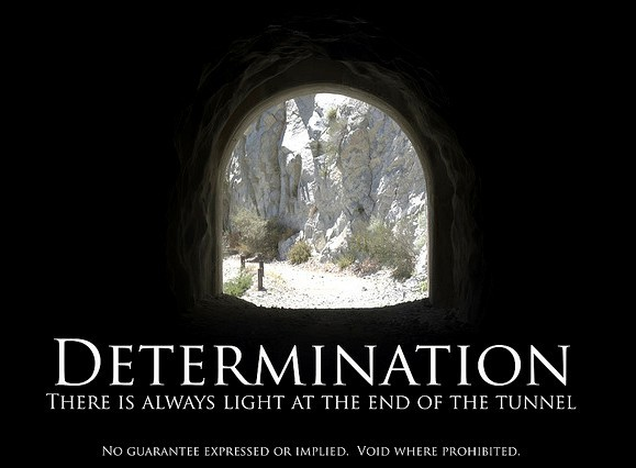 Determination Quotes determination there is always light
