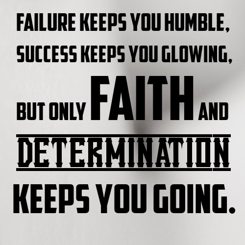 Determination Quotes failure keeps you humble success