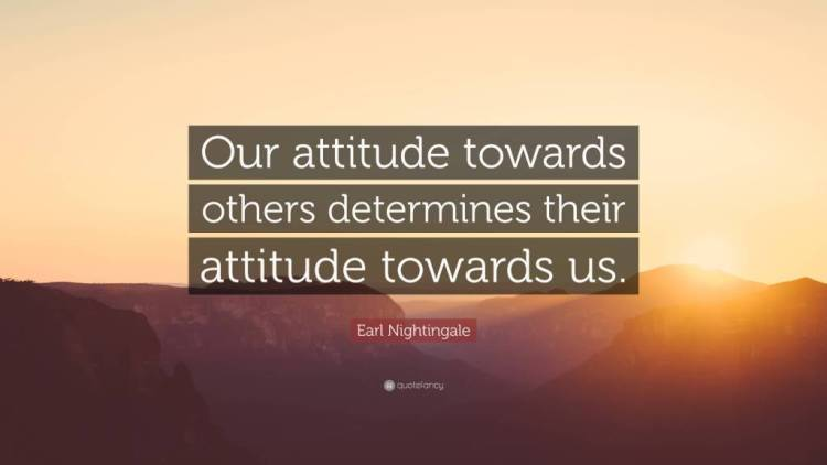 Determination sayings our attitude towards other determines their