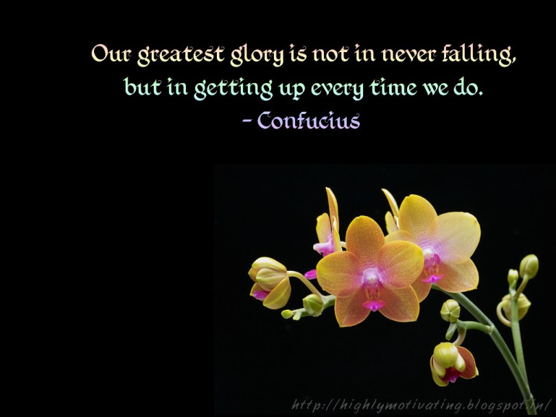 Determination sayings our greatest glory is not in never falling