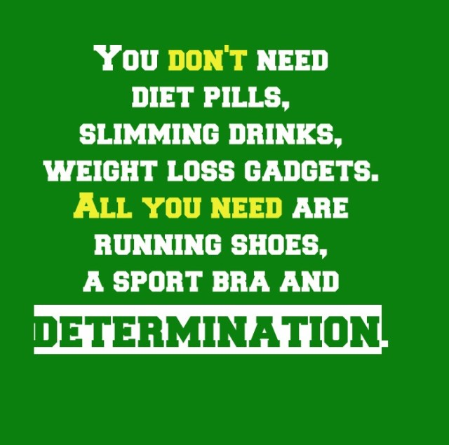 Determination sayings you don't need diet pills