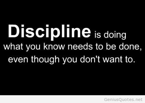 Diet sayings discipline is doing what you know needs to be done