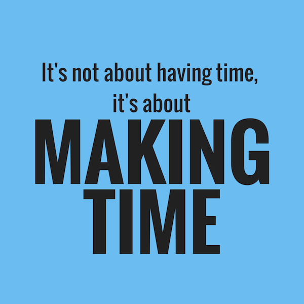 Diet sayings it's not about having time its about making time