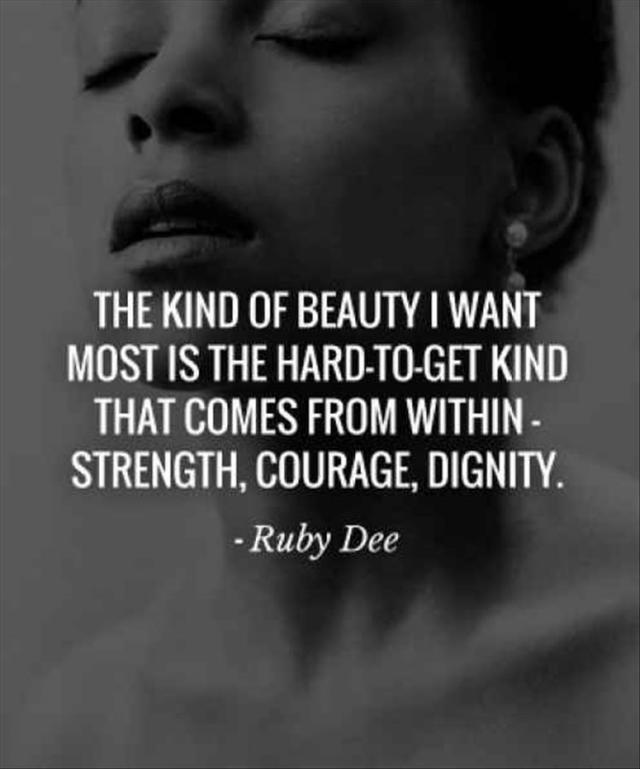 Dignity Quotes the kind of beauty i want most is the hard to get kind that comes from within