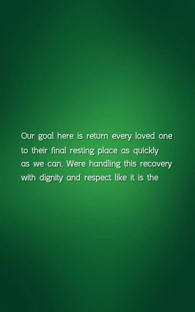 Dignity Sayings our goal here is return every loved one to their final resting place as quickie as we can were handling this re