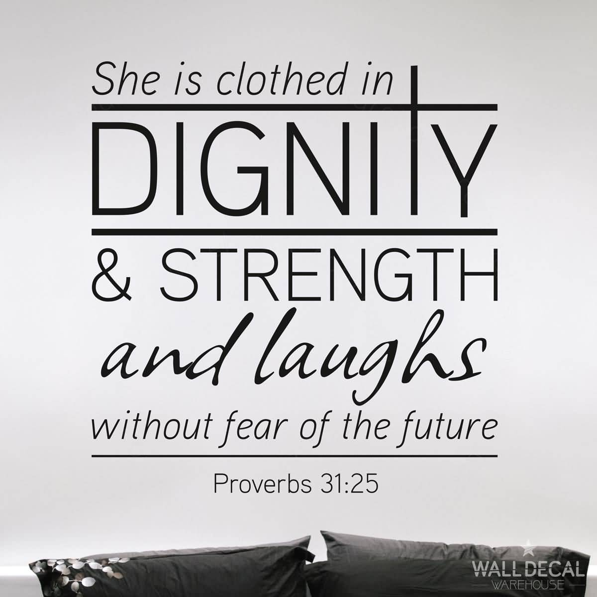 Dignity Sayings she is clothed in dignity  strength and laughs without fear of the future