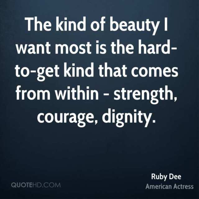 Dignity Sayings the kind of beauty i want most is the hard to get kind that comes