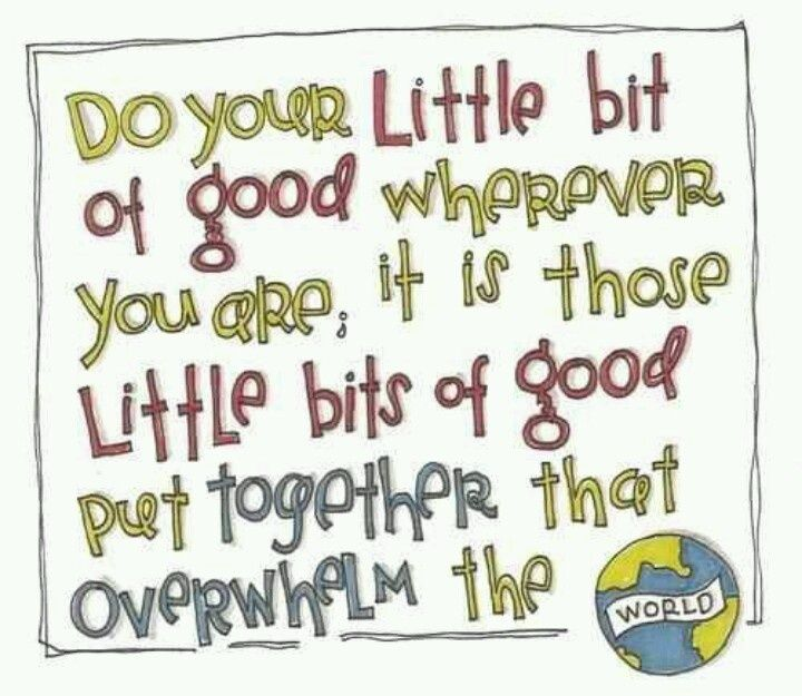 Earth Day Sayings do your little bit of good wherever you are