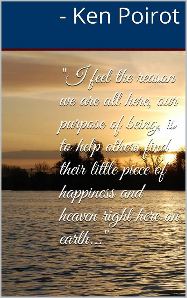 Earth Day Sayings i feel the reason we are all here our purpose