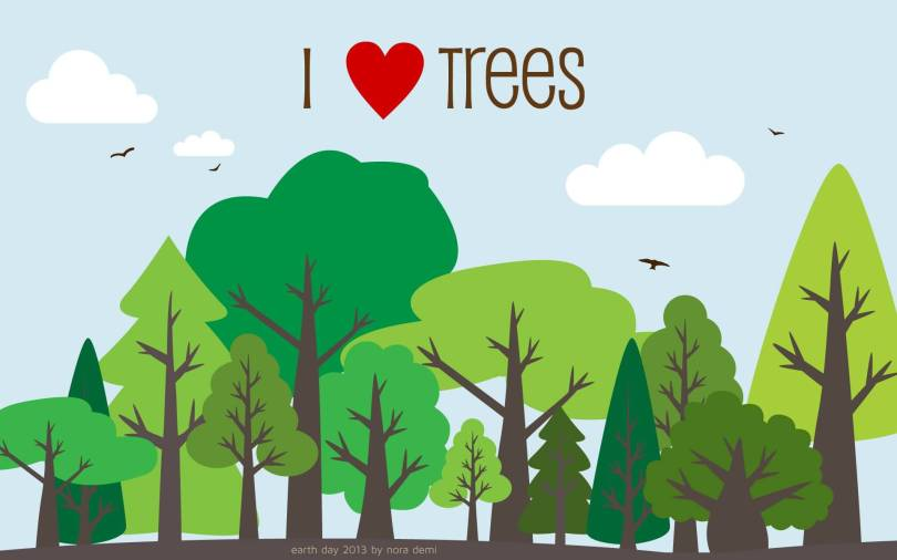 Earth Day Sayings i love trees