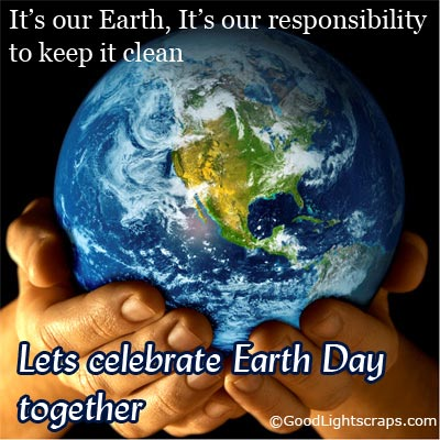 Earth Day Sayings its our earth its our responsibility