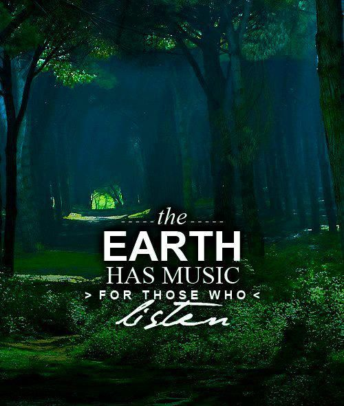 Earth Day Sayings the earth has music