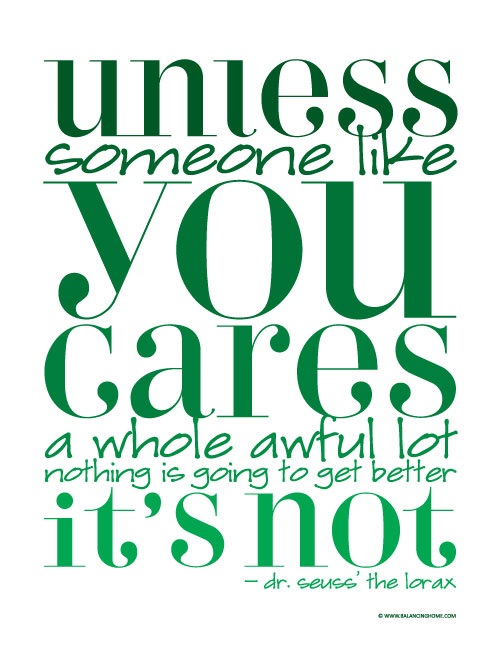 Earth Day Sayings unless someone like you cares