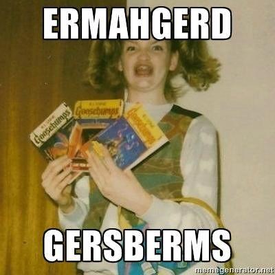 Ermahgerd Gersberms Funny Meme