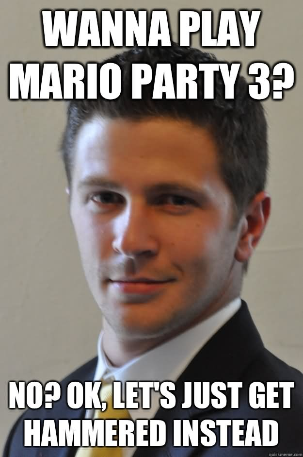 Funny Party Meme Wanna play mario party