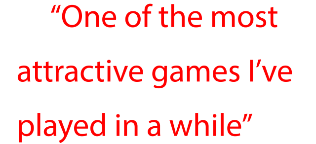 Games Quotes one of the most attractive games lve played in a while