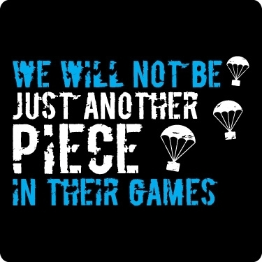 Games Quotes we will not be just another piece in their games