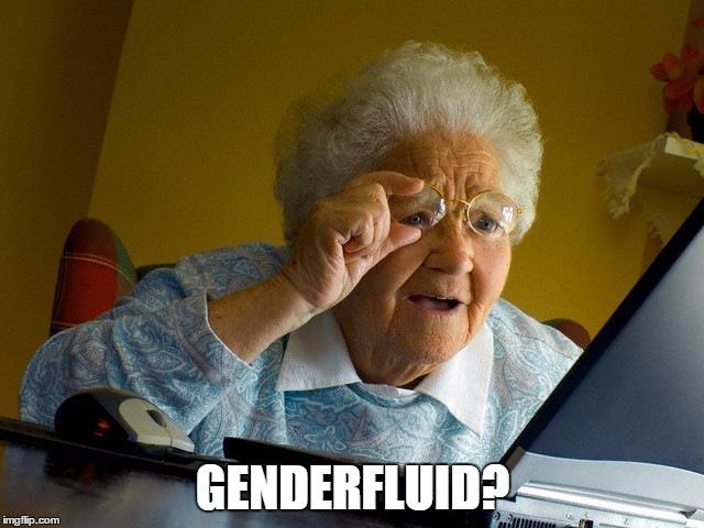 Genderfluid Grandma Internet Memes