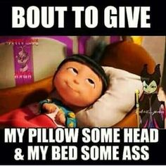 Good Night Meme bout to give my pillow some head my bed some ass