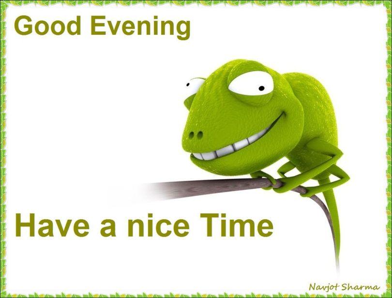 Good evening have a nice time Good Evening Meme