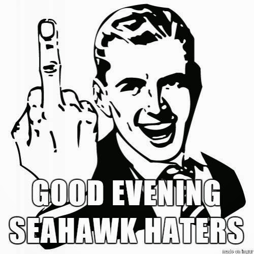 Good evening Seahawk haters Good Evening Memes