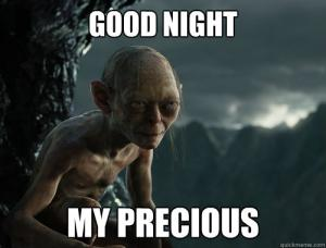 Good night my precious Goodnight meme