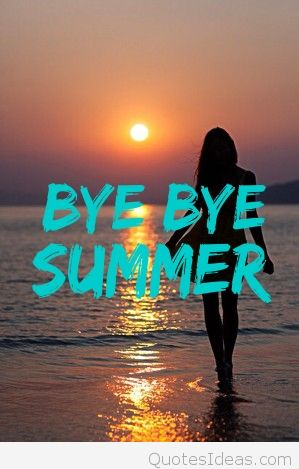 Goodbye Summer Quotes bye summer